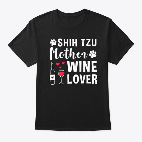 Shih Tzu Mother Wine Lover Dog Mom Black T-Shirt Front