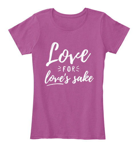 Love For Love's Sake Heathered Pink Raspberry T-Shirt Front