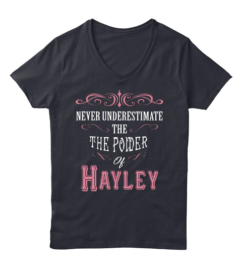 Never Underestimate The Power Of Hayley Navy T-Shirt Front