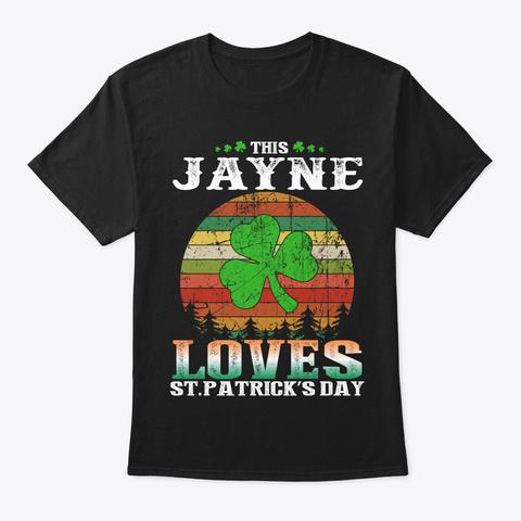 This Jayne Love Patricks Day 2019 Black T-Shirt Front