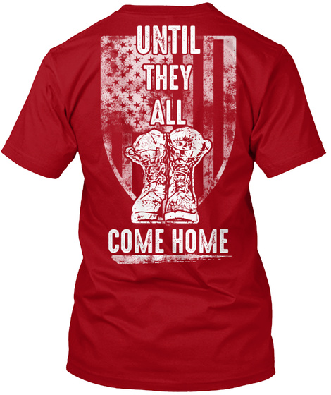 Until They All Come Home Deep Red T-Shirt Back
