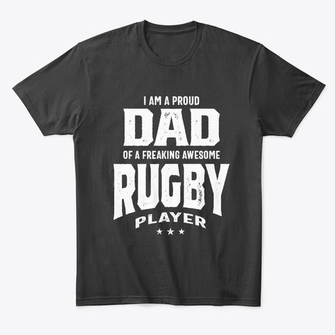Proud Dad Of An Awesome Rugby Player Black T-Shirt Front