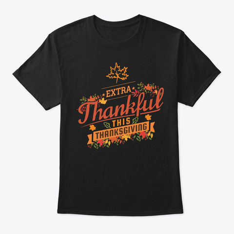 Happy Extra Thankful This Thanksgiving Black T-Shirt Front