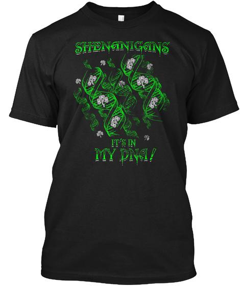 Shenantigans It's In My Dna! Black T-Shirt Front