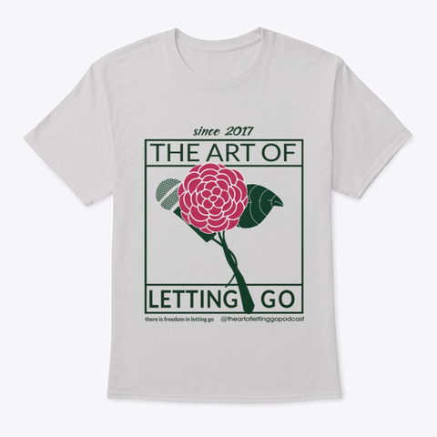 The Art Of Letting Go Cameilia Light Steel T-Shirt Front