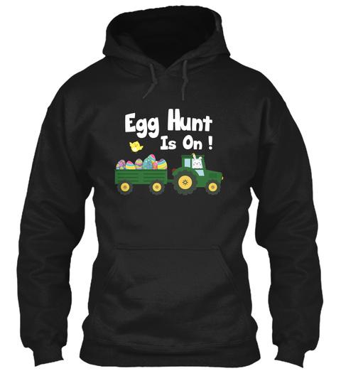 Egg Hunt Is On ! Black T-Shirt Front