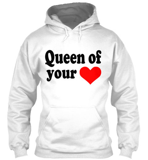 Queen Of Your Heart White T-Shirt Front