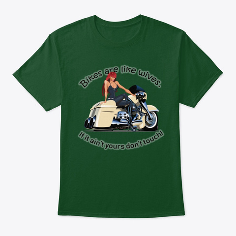 Bikes Are Like Wives Deep Forest T-Shirt Front