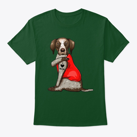 Dog Has Tattoo I Love Mom Ariege Pointer Deep Forest T-Shirt Front