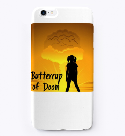 Buttercup Of Doom Phone Case White T-Shirt Front