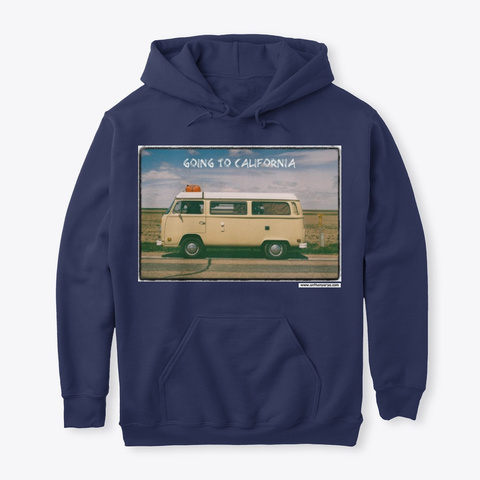 "Hoodie: ""Going To California"" Navy T-Shirt Front"