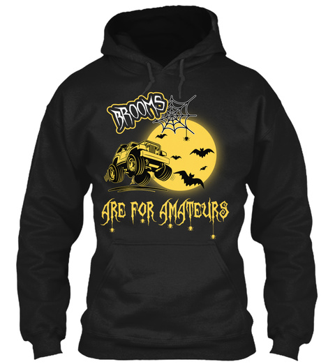Brooms Are For Amateurs Black Sweatshirt Front