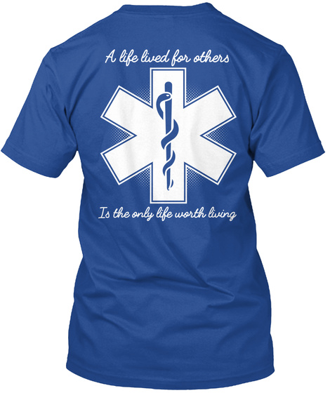 A Life Lived For Others Is The Only Life Worth Living Deep Royal T-Shirt Back
