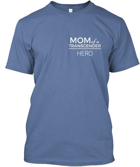 Transgender Mom Denim Blue T-Shirt Front