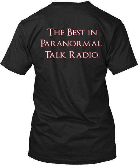 The Best In  Paranormal Talk Radio. Black T-Shirt Back