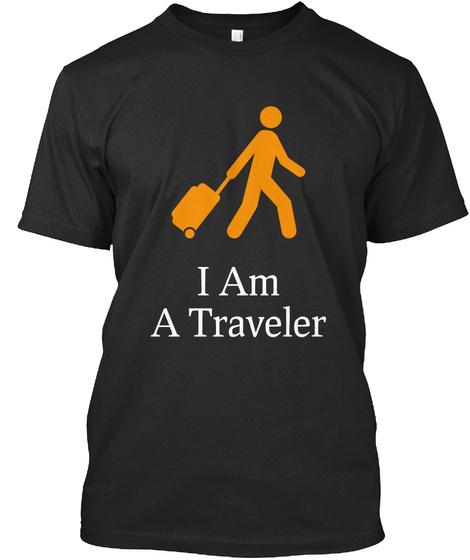 I Am A Traveler Black T-Shirt Front