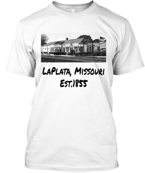 Laplata, Missouri Est.1855 White T-Shirt Front