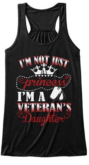 I'm Not Just A Princess I'm A Veteran's Daughter Black T-Shirt Front