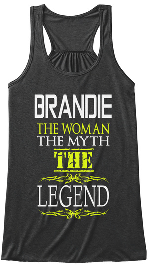 Brandie The Woman The Myth The Legend Dark Grey Heather T-Shirt Front