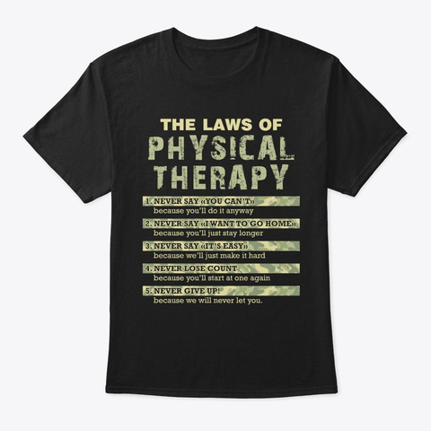 The Laws Of Physical Therapy Motivationa Black T-Shirt Front