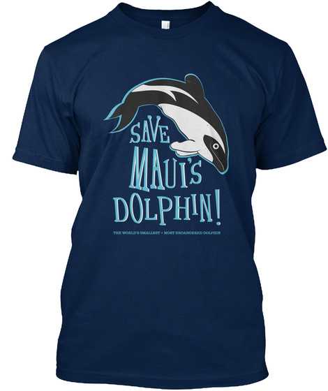 Save Mauis Dolphin! Navy T-Shirt Front