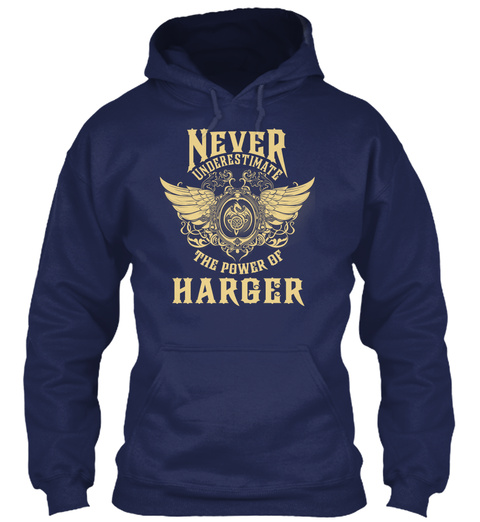 Never Underestimate The Power Of Harger Navy T-Shirt Front