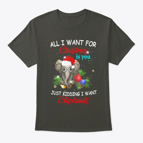 I Want Elephant For Christmas,   Smoke Gray T-Shirt Front