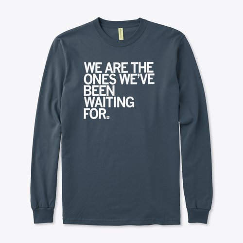 we are the ones shirt