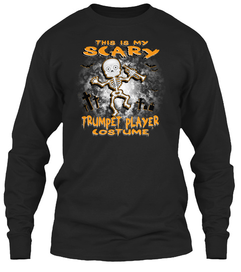 This Is My Scary Trumpet Player Costume Black T-Shirt Front