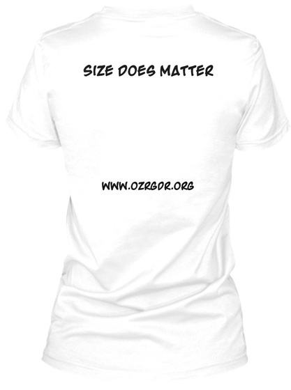 Size Does Matter Www.Ozrgdr.Org White T-Shirt Back