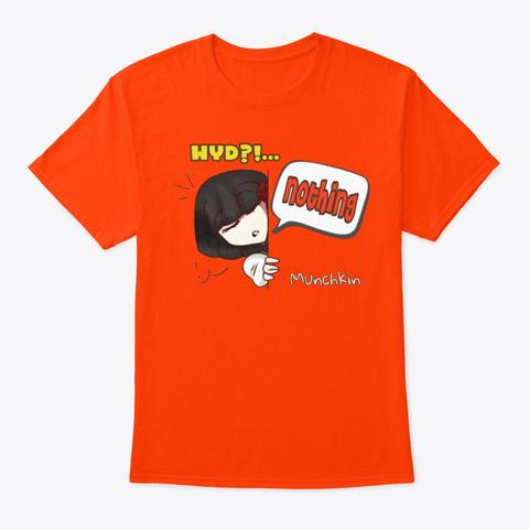 Wyd?!... Nothing Orange T-Shirt Front