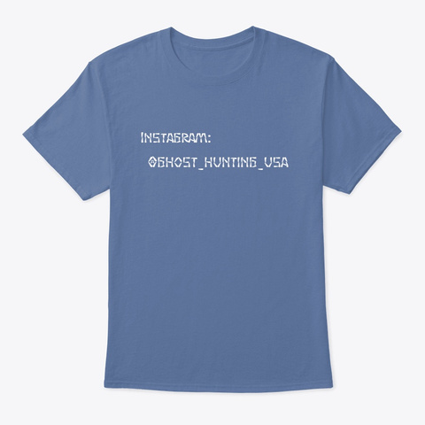 Ghost Hunting Usa Insta Tag Merch Denim Blue T-Shirt Front