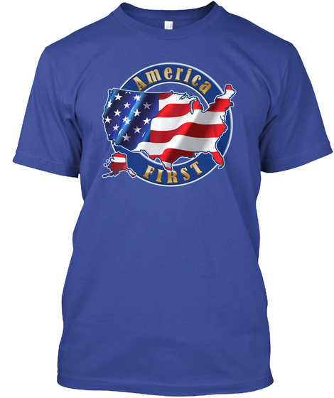 America First President Trump Shirts Deep Royal T-Shirt Front