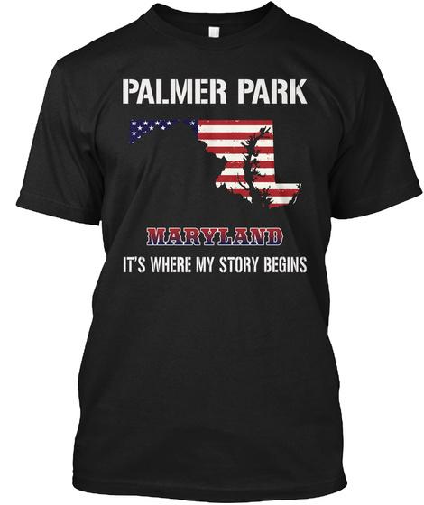 Palmer Park Md   Story Begins Black T-Shirt Front