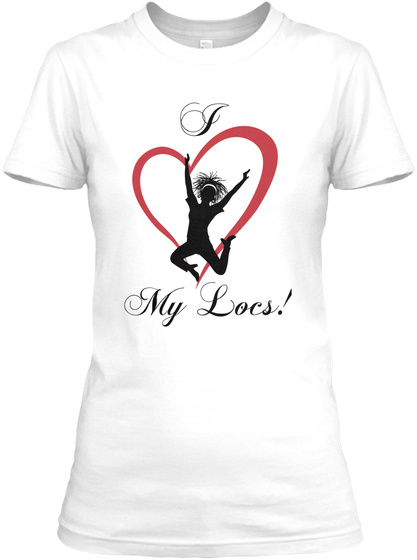 My Locs  White Women's T-Shirt Front