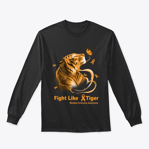 Multiple Sclerosis Fight Like A Tiger Black T-Shirt Front