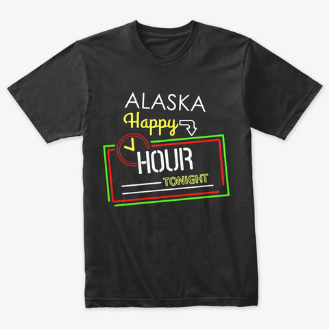 Alaska  Happy Hours Every Night Vintage Black T-Shirt Front