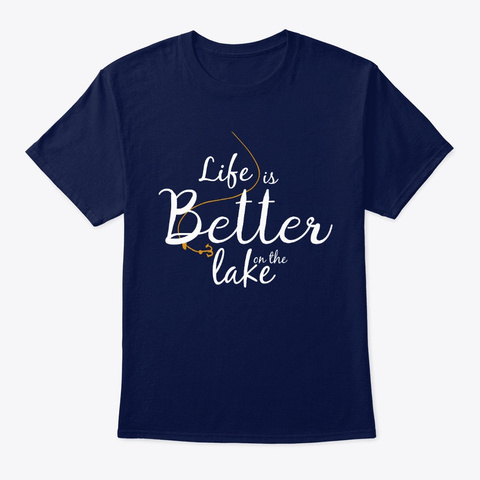 Life Is Better On The Lake Navy T-Shirt Front