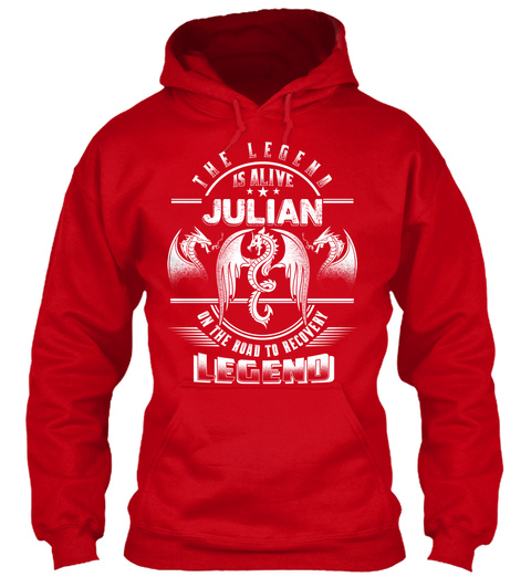 The Legend Is Alive Julian On The Road To Recovery Legend Red T-Shirt Front