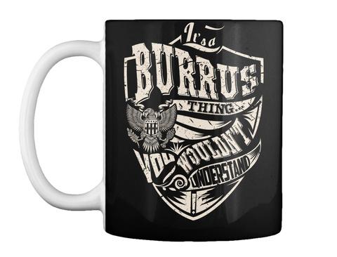Mug   It's A Burrus Thing Black T-Shirt Front