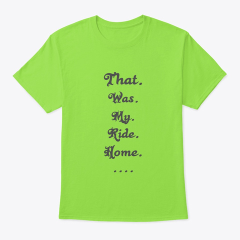 Ride Home Lime T-Shirt Front
