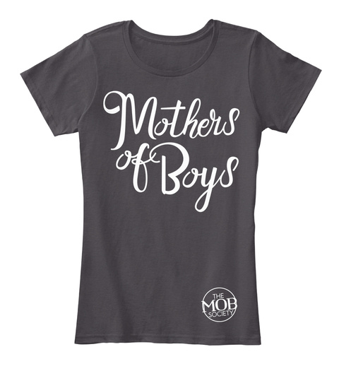 Mothers Of Boys The Mob Society  Heathered Charcoal  Women's T-Shirt Front