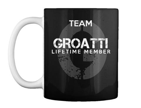 Mug   Team Groatti Lifetime Member Black T-Shirt Front