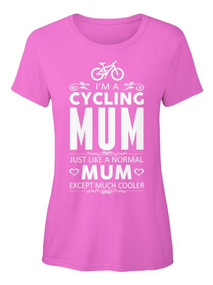 I'm A Cycling Mum Just Like A Normal Mum Except Much Cooler Azalea Women's T-Shirt Front