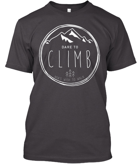 Dare To Climb Noa's Wish To Walk Heathered Charcoal  T-Shirt Front
