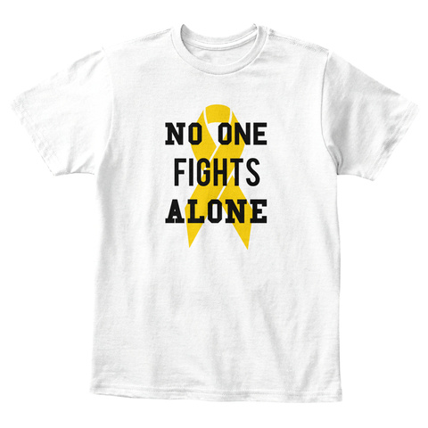 No One Fights Alone White T-Shirt Front