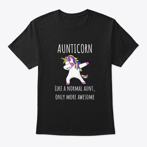 Aunticorn Like An Aunt Only Awesome Black T-Shirt Front