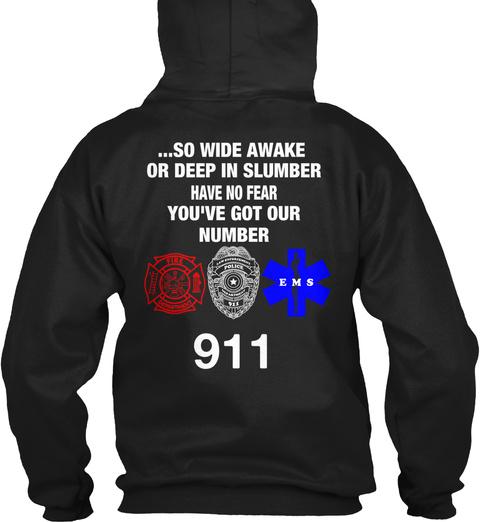 ...So Wide Awake Or Deep In Slumber Have No Fear You've Got Our Number 911 Black T-Shirt Back