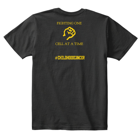 Fighting One Cell At A Time #Childhoodcancer Black T-Shirt Back