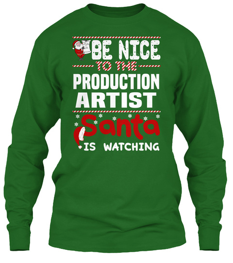 Be Nice To The Production Artist Santa Is Watching Irish Green T-Shirt Front